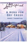A Hero for Dry Creek (Dry Creek Series #5) (Love Inspired #228)