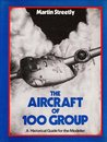 The Aircraft of 100 Group: A Historical Guide for the Modeller