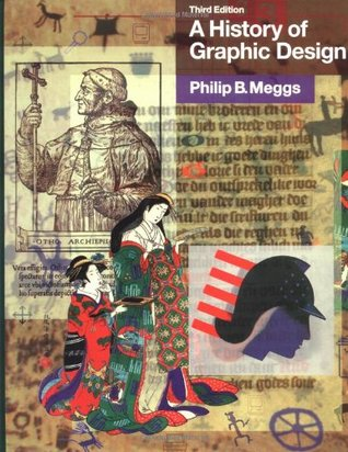 A History of Graphic Design by Philip B. Meggs