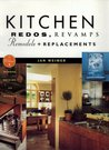 Kitchen Redos, Revamps, Remodels, And Replacements: Without Murder, Madness, Suicide, Or Divorce