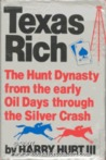 Texas Rich: The Hunt Dynasty from the Early Oil Days Through the Silver Crash