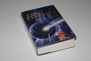 Eon / Eternity by Greg Bear