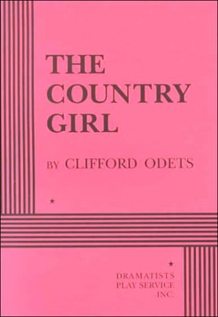 The Country Girl by Clifford Odets