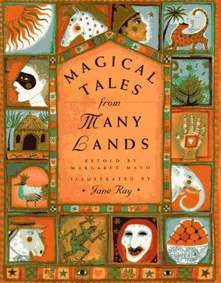 Magical Tales from Many Lands by Margaret  Mayo