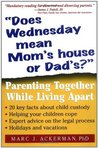 Does Wednesday Mean Mom's House or Dad's: Parenting Together While Living Apart
