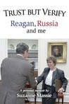 Trust But Verify: Reagan, Russia and me