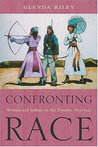 Confronting Race: Women and Indians on the Frontier, 1815-1915