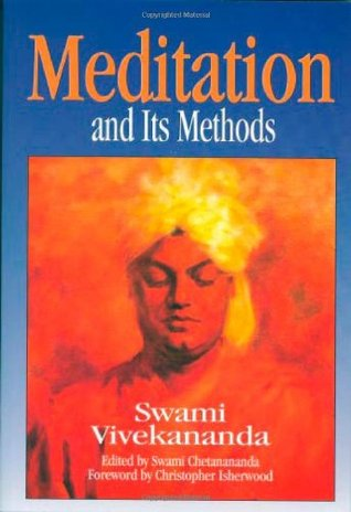 Meditation and Its Methods According to Swami Vivekananda by Swami Vivekananda