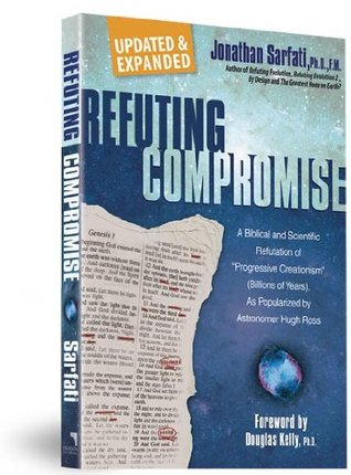 "Refuting Compromise: A Biblical and Scientific Refutation of ""Progressive Creationism"" (Billions-Of-Years), as Popularized by Astronomer Hugh Ross."