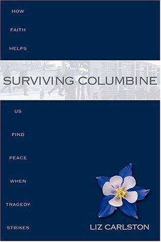 Surviving Columbine by Liz Carlston