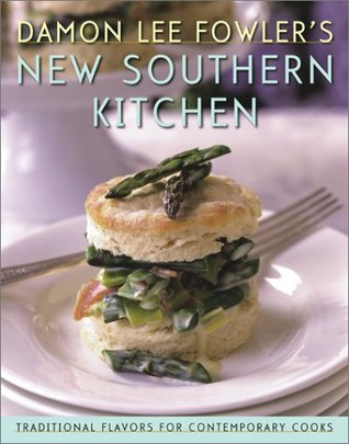 Damon Lee Fowlers New Southern Kitchen: Traditional Flavors for Contemporary Cooks