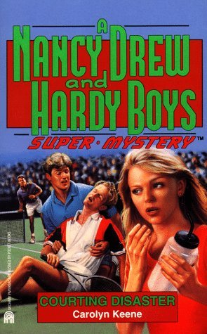 Courting Disaster (Nancy Drew and Hardy Boys: Super Mystery #15)