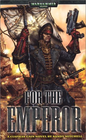 For The Emperor by Sandy Mitchell