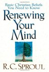 Renewing Your Mind: Basic Christian Beliefs You Need to Know