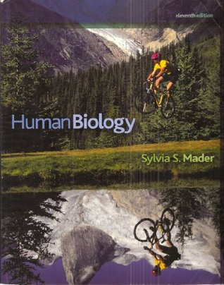 Human Biology, Eleventh Edition Sylvia S. Mader