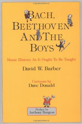 Bach, Beethoven and the Boys by David W. Barber