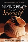 Making Peace with Yourself: 15 Steps to Spiritual Healing