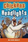 Chickens in the Headlights