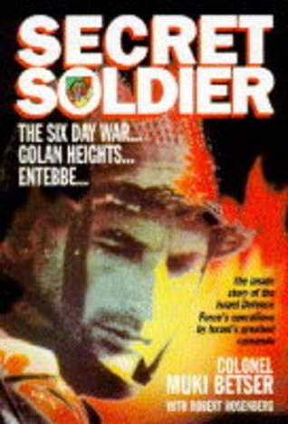 Secret Soldier. The autobiography of Israel's Greatest Commando by Moshe Betser