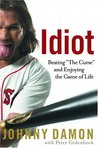 """Idiot: Beating """"The Curse"""" and Enjoying the Game of Life"""