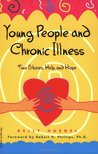 Young People and Chronic Illness: True Stories, Help and Hope