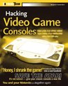 Hacking Video Game Consoles: Turn Your Old Video Game Systems Into Awesome New Portables
