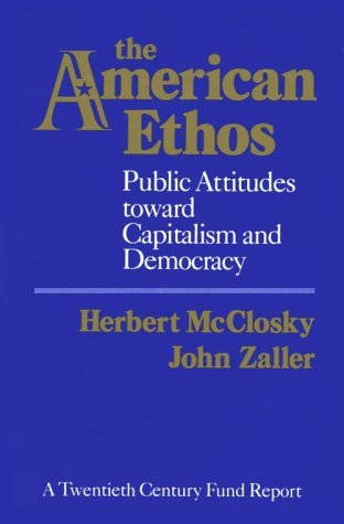 The American Ethos: Public Attitudes Toward Capitalism and Democracy