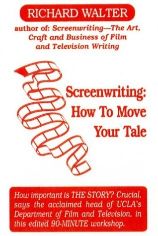 Screenwriting by Richard Walter