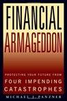 Financial Armageddon: Protecting Your Future from Four Impending Catastrophes