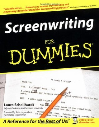 Screenwriting for Dummies by John Logan