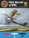 Pfalz Aircraft of WWI: A Centennial Perspective on Great War Airplanes: 5