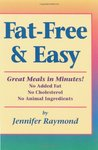 Fat-Free & Easy: Great Meals in Minutes: No Added Fat, No Cholesterol, No Animal Ingedients