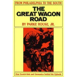 The Great Wagon Road by Parke Rouse Jr.