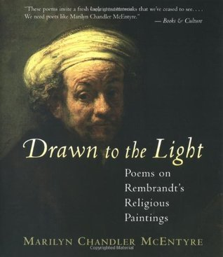 Drawn to the Light by Marilyn Chandler McEntyre