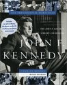 John F. Kennedy: The Presidential Portfolio: History as Told Through the John F. Kennedy Library and Museum