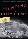 Hunting A Detroit Tiger
