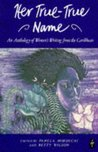 Her True-True Name (Caribbean Writers Series)