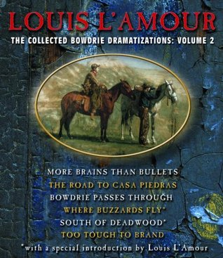 The Collected Bowdrie Dramatizations by Louis L'Amour