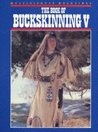 The Book of Buckskinning V