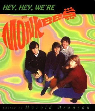 Hey, Hey, We're the Monkees by Harold Bronson