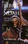 The Bible According to Noah: Theology as If Animals Mattered