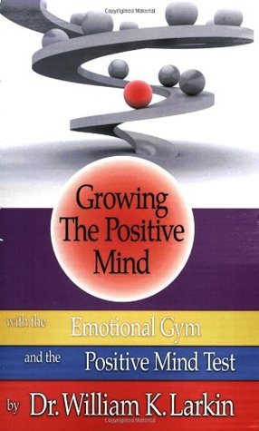 Growing the Positive Mind with the Emotional Gym