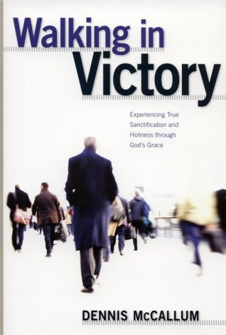 Walking in Victory by Dennis McCallum