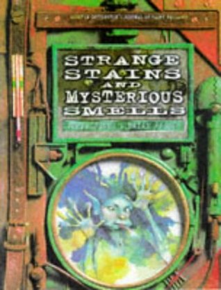 Strange Stains and Mysterious Smells by Terry Jones