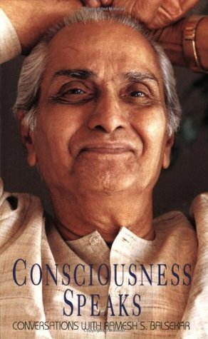 Consciousness Speaks by Ramesh S. Balsekar