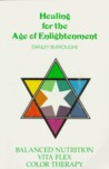 Healing for the Age of Enlightenment: Balanced Nutrition Vita Flex Color Therapy