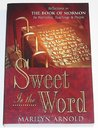Sweet Is the Word: Reflections on the Book of Mormon-Its Narrative, Teachings, and People