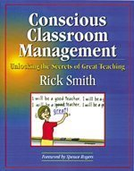 Conscious Classroom Management: Unlocking the Secrets of Great Teaching