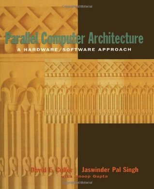 Parallel Computer Architecture: A Hardware/Software Approach