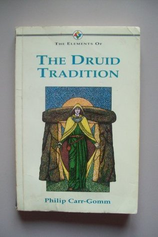 The Elements of... - The Druid Tradition by Philip Carr-Gomm